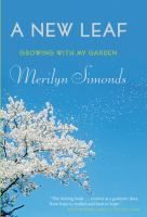 A New Leaf: Growing with My Garden by Merilyn Simonds Review at: http://cdnbookworm.blogspot.ca/2012/05/new-leaf.html