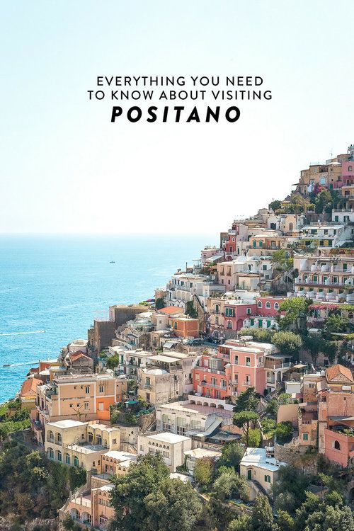 Everything You Need to Know About Visiting Positano in 2018