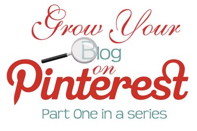 Series About Growing Your Blog Using Pinterest