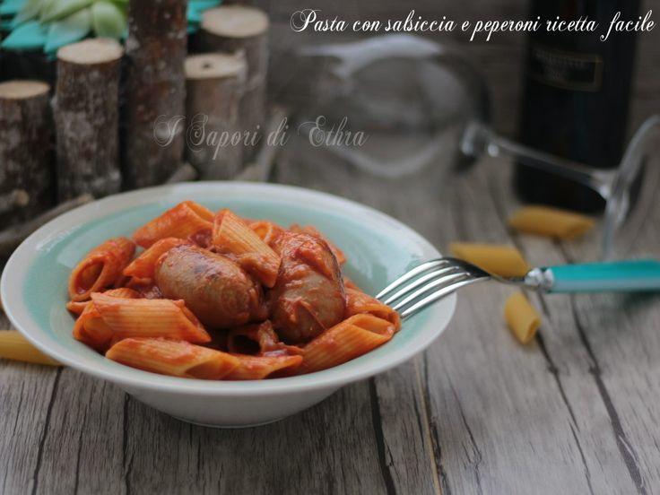 Pasta con salsiccia e peperoni ricetta facile