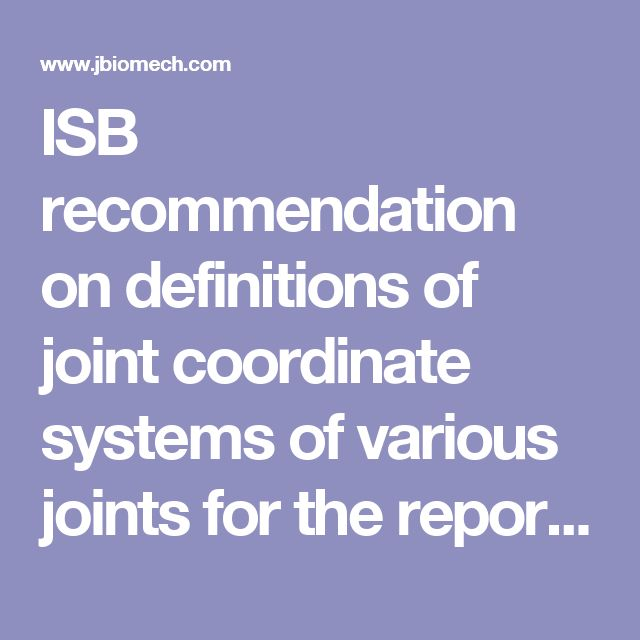 ISB recommendation on definitions of joint coordinate systems of various joints for the reporting of human joint motion—Part II: shoulder, elbow, wrist and hand - Journal of Biomechanics