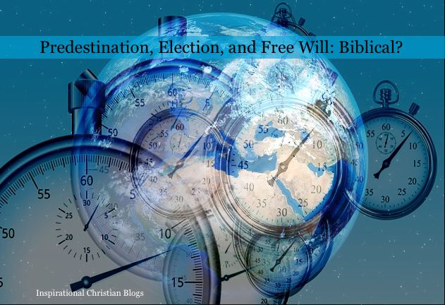 By Greg Holt  Many would argue that if predestination and election are true, then man couldn't possibly have free will. That is an untrue statement, but let me begin at the beginning.  Predestination, what does that mean? Predestination means that which God has predetermined in eternity past. In
