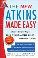 Food list for The New Atkins Made Easy (2013): a low-carb, ketogenic diet. - All phases: Avoid sugar and processed carbs. Slowly increase net carb intake to find tolerance. - Induction phase 1: Eat proteins, foundation vegetables, fats. - Ongoing weight loss phase 2: Add nuts and seeds, low-carb fruits, yogurt and fresh cheeses, legumes. - Pre-maintenance phase 3: Add other fruits, higher-carb vegetables, whole grains. - Maintenance phase 4: Keep an eye on carbs to maintain weight.