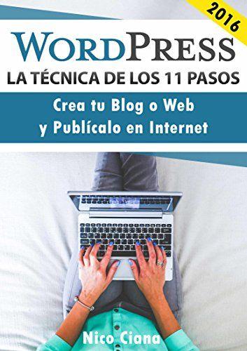 WordPress - La técnica de los 11 pasos: Crea tu Web o Blog desde Cero 2016 - Guía Fácil en Español - WordPres para Novatos (Spanish Edition) #WordPress #Guía #Blogs #Bloggin