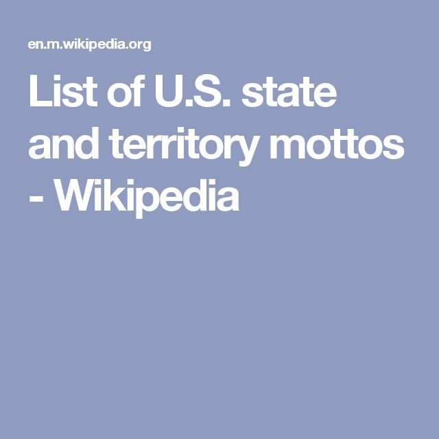 List of U.S. state and territory mottos - Wikipedia