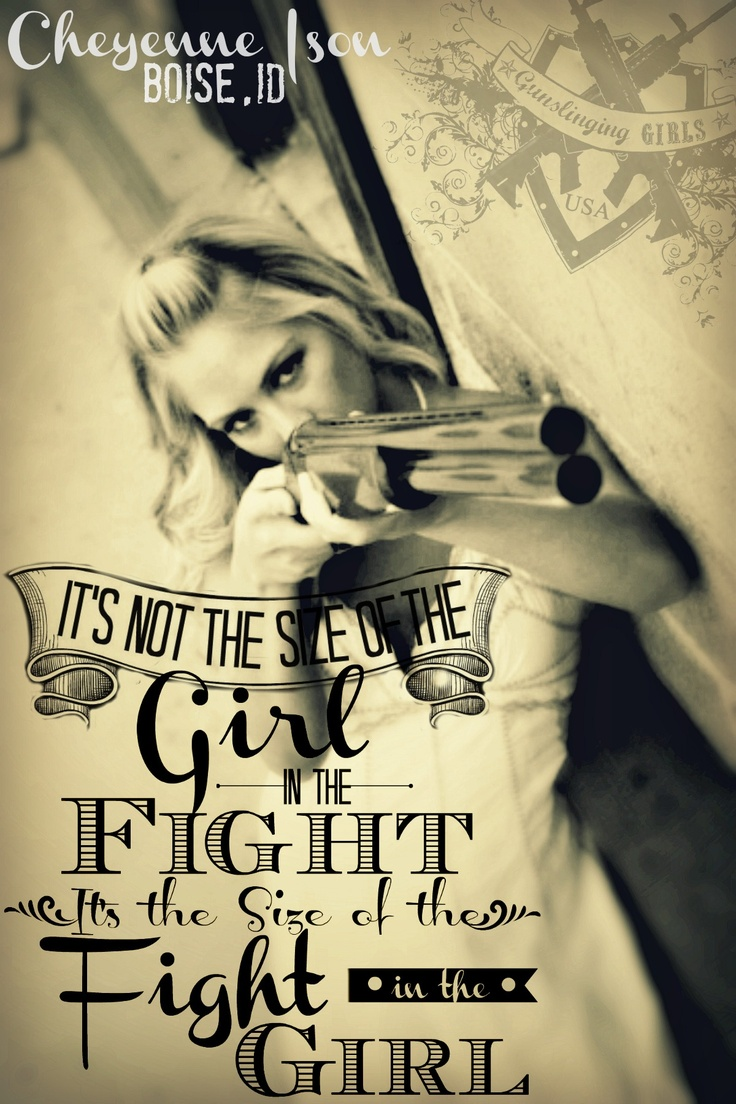 Girls With Guns Quotes. QuotesGramGirls With Guns Quotes