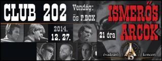 A sikeres jubileumi évad záróeseményeként, az Ismerős Arcok zenekar a Club 202-ben búcsúztatja, a számára oly sikeres 2014-es esztendőt. A közel 120 hazai fellépés és egy fergeteges - a Kongresszusi Központban megrendezett - születésnapi koncert méltó lezárása lesz az esemény, ahol a magyar rockzene legendás formációja lép színpadra az Ismerős Arcok előtt.