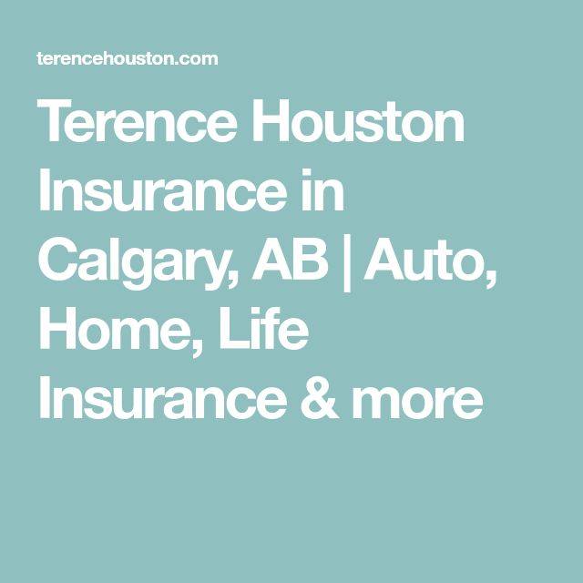 Terence Houston Insurance In Calgary Ab Auto Home Life