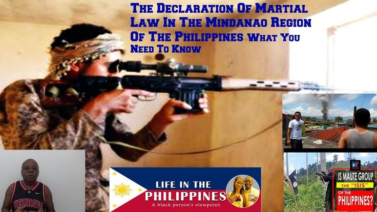 THE DECLARATION OF MARTIAL LAW IN THE MINDANAO REGION OF THE PHILIPPINES...