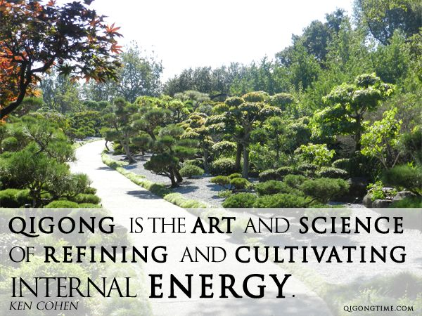 Qigong Quote – Qigong is the art and science of refining and cultivating internal energy.