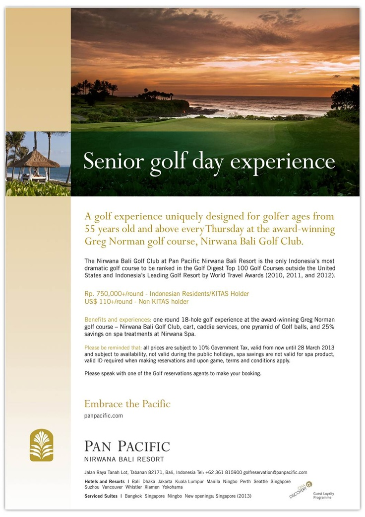 Senior golf day experience    A golf experience uniquely designed for golfer ages from 55 years old and above every Thursday at the award-winning Greg Norman golf course, Nirwana Bali Golf Club.