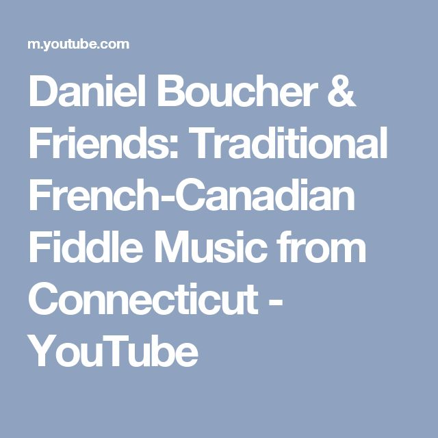 Daniel Boucher & Friends: Traditional French-Canadian Fiddle Music from Connecticut - YouTube
