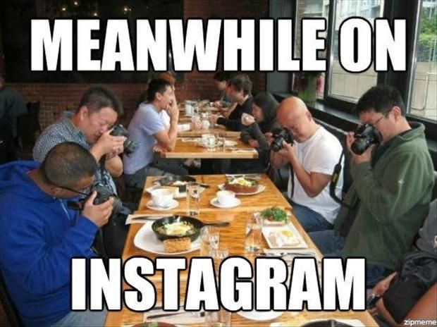 Haha! To all this people who always take pictures of their food. :)