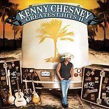 Greatest Hits II (Kenny Chesney album) - Wikipedia, the free encyclopedia