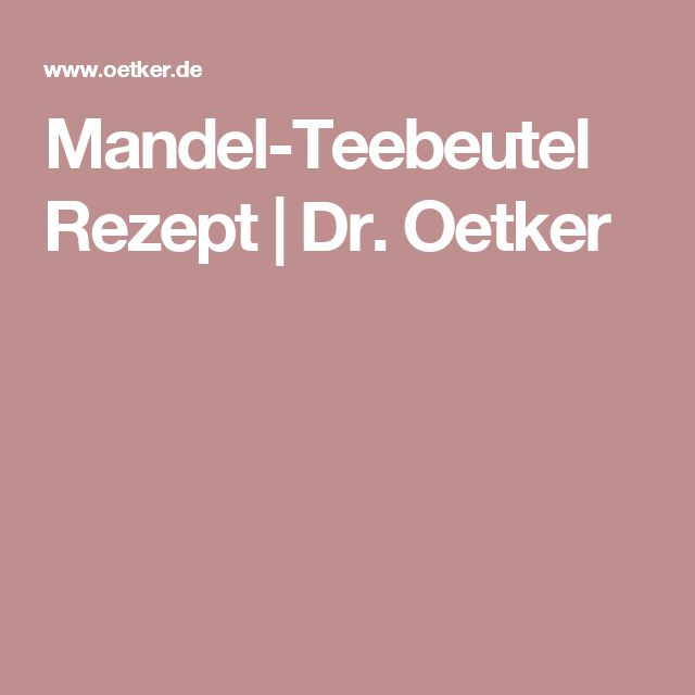 Mandel-Teebeutel Rezept   Dr. Oetker