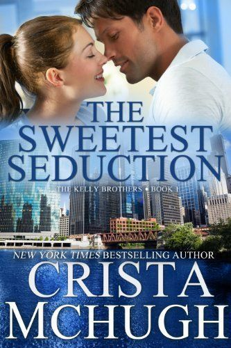 The Sweetest Seduction (The Kelly Brothers, Book 1) by Crista McHugh, http://smile.amazon.com/dp/B00HP8J6XC/ref=cm_sw_r_pi_dp_A7pgub1XCFYQQ