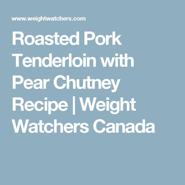 Roasted Pork Tenderloin with Pear Chutney Recipe   Weight Watchers Canada