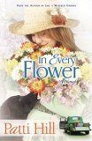 In Every Flower--Sometimes you get a second chance... Remarriage isn't the happily-ever-after Mibby McManus hoped for. Between conflicting work schedules, a rebellious teenage son, a mother-in-law who can't get enough of the Food Channel, and a cat-in-law bent on destruction, Mibby and her new husband, Larry, never seem to find enough time for each other.