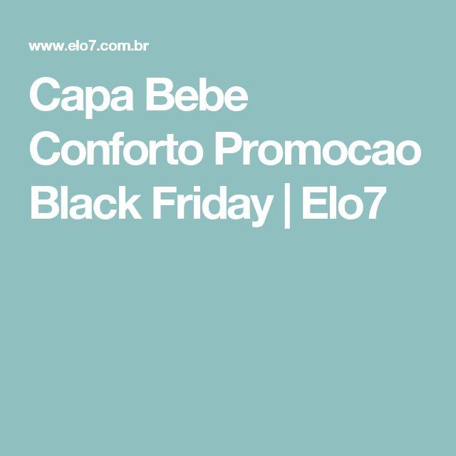 Capa Bebe Conforto Promocao Black Friday | Elo7