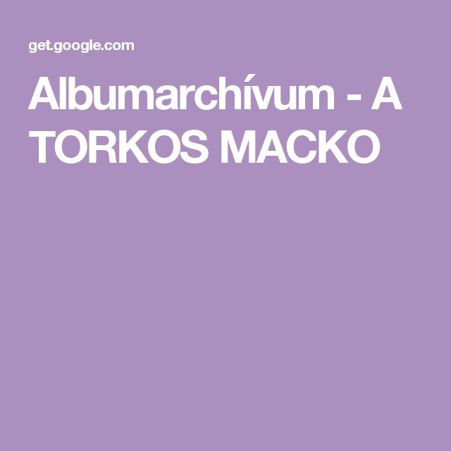 Albumarchívum - A TORKOS MACKO