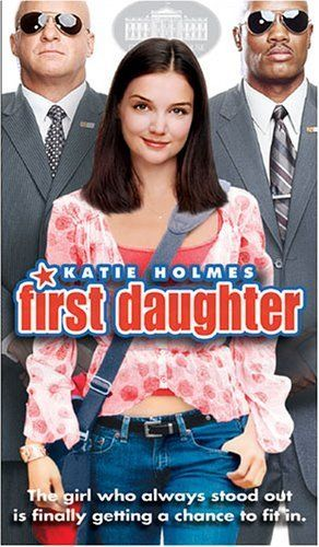 First Daughter-I love this movie, although it makes me sad every time I watch it.