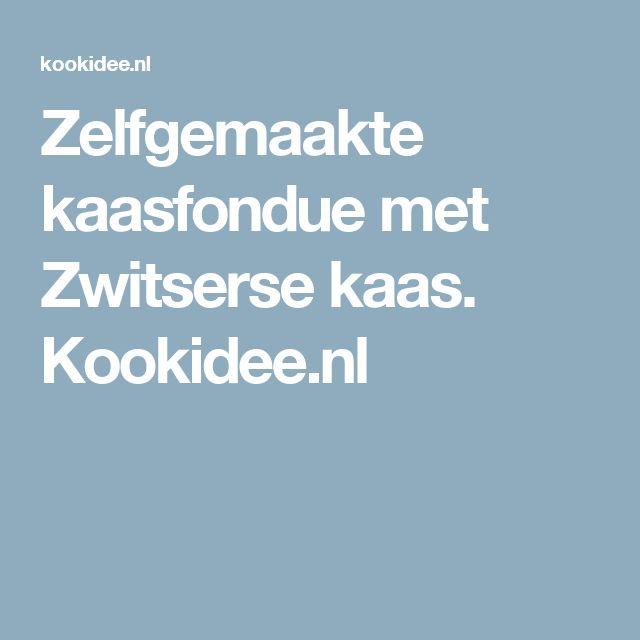Zelfgemaakte kaasfondue met Zwitserse kaas. Kookidee.nl