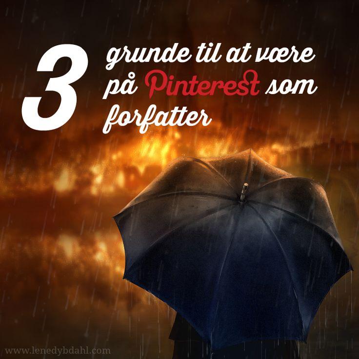 3 grunde til at du skal være på Pinterest som forfatter ~ Lene Dybdahl