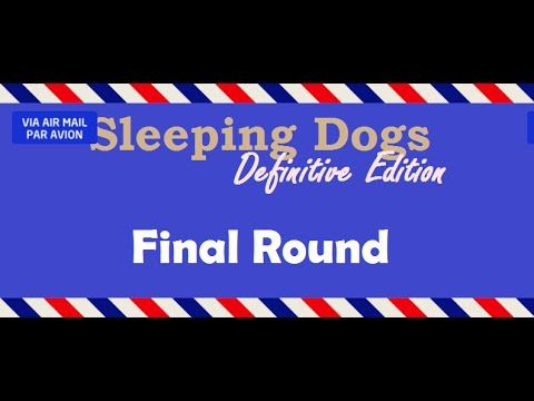 [1:13]Zodiac tournament final round - Sleeping Dogs: Definitive Edition