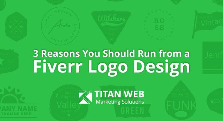 3 Reasons You Should Run from a Fiverr Logo Design Titan Web Marketing Solutions