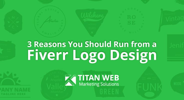 3 Reasons You Should Run from a Fiverr Logo Design Titan Web Marketing Solutions