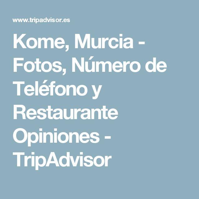 Kome, Murcia - Fotos, Número de Teléfono y Restaurante Opiniones - TripAdvisor