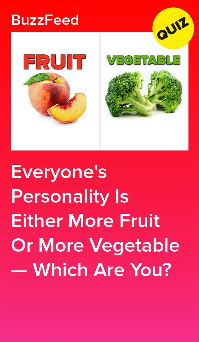 Everyone S Personality Is Either More Fruit Or More Vegetable Which Are You Fruit Quizzes Food Vegetables