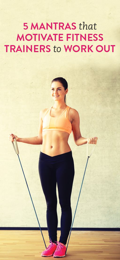 5 mantras that motivate fitness trainers to work out