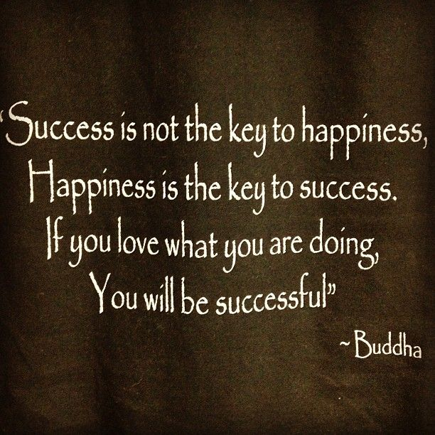 Love what you are doing and be successful!  Quotes by Buddha http://www.naturalhealthcarestore.com/
