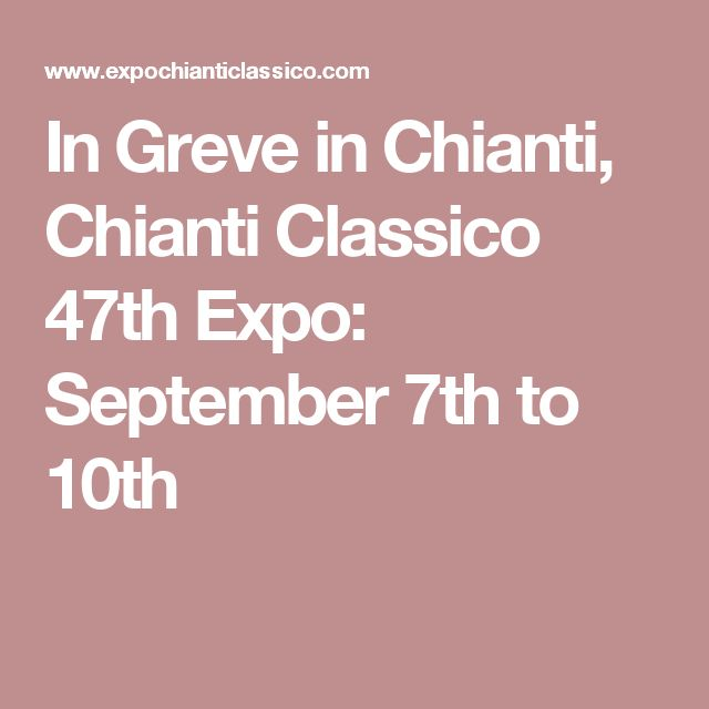 In Greve in Chianti, Chianti Classico 47th Expo: September 7th to 10th