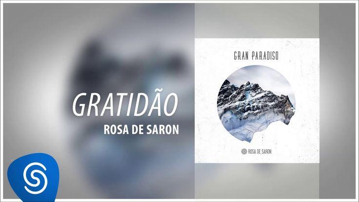 Rosa de Saron - Gratidão (Álbum Gran Paradiso 1)