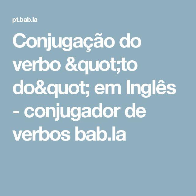 """Conjugação do verbo """"to do"""" em Inglês - conjugador de verbos bab.la"""