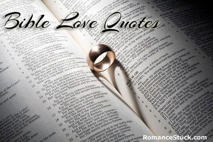 A collection of bible love quotes. Use these love quotes from the bible in your wedding, love letters, and more.