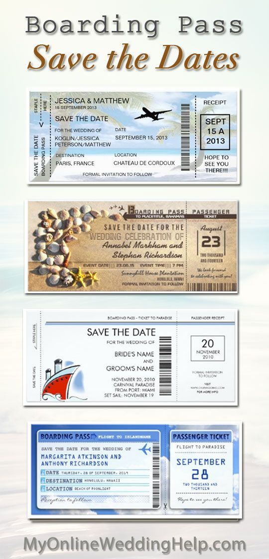 Boarding pass save the date cards and invitations. Wedding idea for a destination wedding: get invites / save the dates that look like tickets to the place you are having the wedding (like on a beach or tropical wedding, Vegas, Paris, etc.) Or ones that reflect transportation--cruise or airplane.