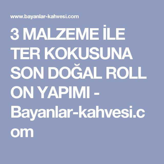 3 MALZEME İLE TER KOKUSUNA SON DOĞAL ROLL ON YAPIMI - Bayanlar-kahvesi.com