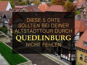 Du planst einen Trip nach Quedlinburg? Ich habe für dich 5 Orte, die bei deiner Altstadttour durch Deutschlands schönste Fachwerkstadt nicht fehlen sollten.