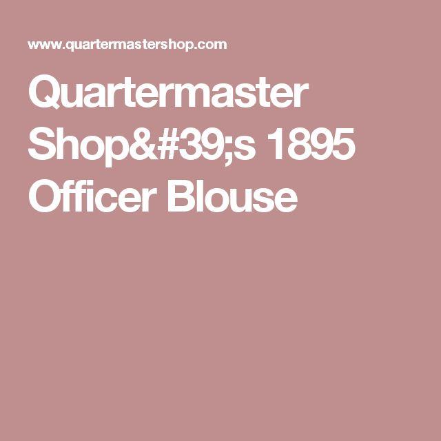 Quartermaster Shop's 1895 Officer Blouse
