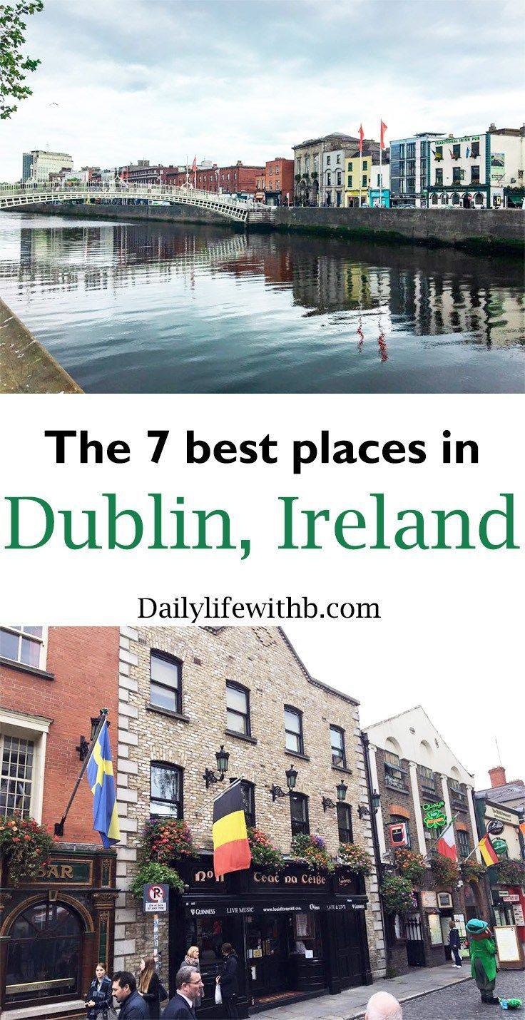 The perfect itinerary for a weekend in Dublin, Ireland! The 7 best and most beautiful places to visit.