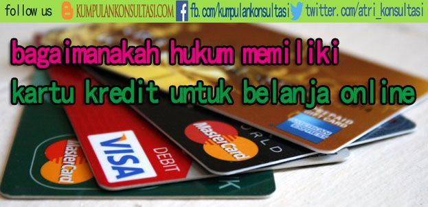 bagaimanakah hukum memiliki kartu kredit untuk belanja online  hukum