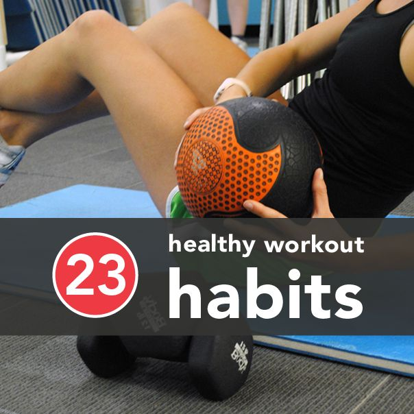 23 Healthy Workout Habits to Start Now