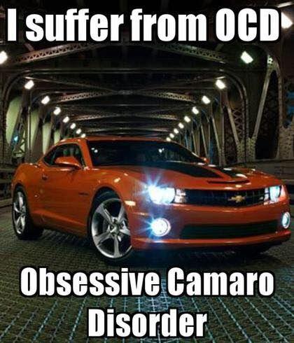 Obsessive Camaro Disorder Camaros Pinterest Chevy