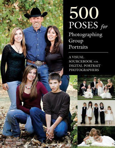 500 Poses for Photographing Group Portraits by shelby