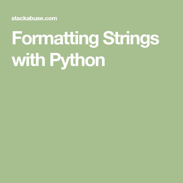 Formatting Strings with Python