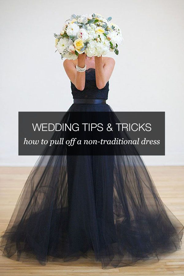 Wedding Tips : How to Pull Off a Non-traditional Wedding Dress. Doubt I'll be a traditional bride