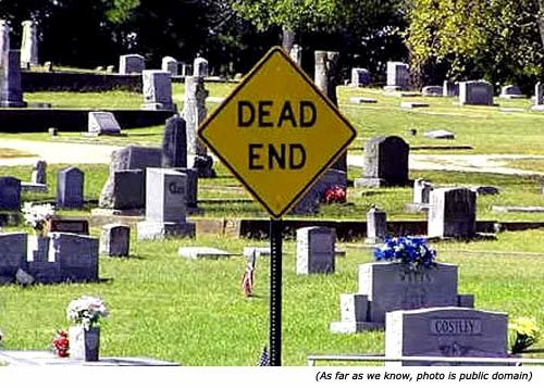 Funny street signs and funny cemetery sings: Dead End!